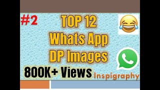 #2 TOP 12 WhatsApp DP Images | Impress You | Inspigraphy