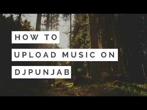 How to upload song on djpunjab - dj johal