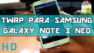 RECOVERY AVANZADO TWRP PARA SAMSUNG GALAXY NOTE 3 NEO