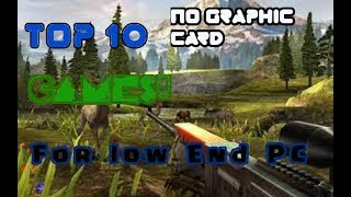 Top 10 games for Low End PC! |No graphic card| 2018