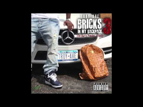 Troy Ave - Bricks In My Backpack 3 (Full Album)