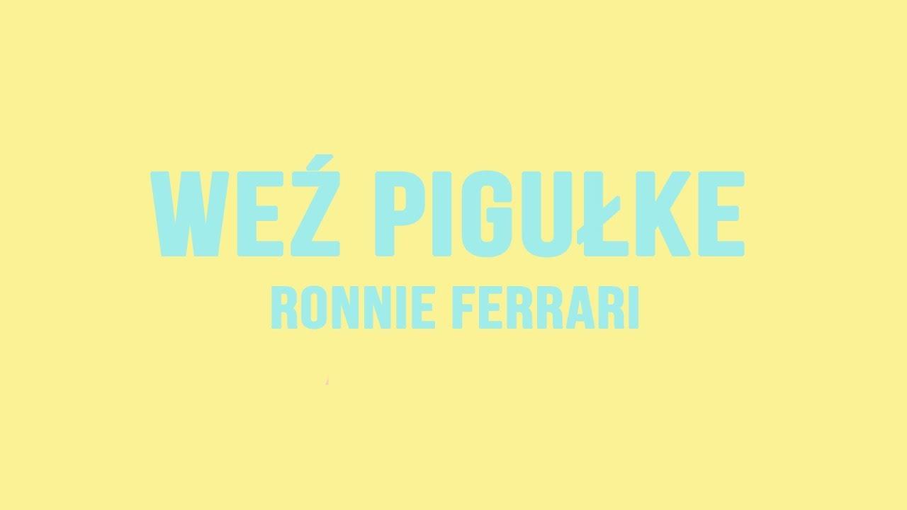 WEŹ PIGUŁKE - Ronnie Ferrari