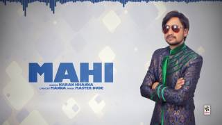 MAHI (Full Audio) | KARAN KHANNA | Latest Punjabi Songs 2017 | AMAR AUDIO