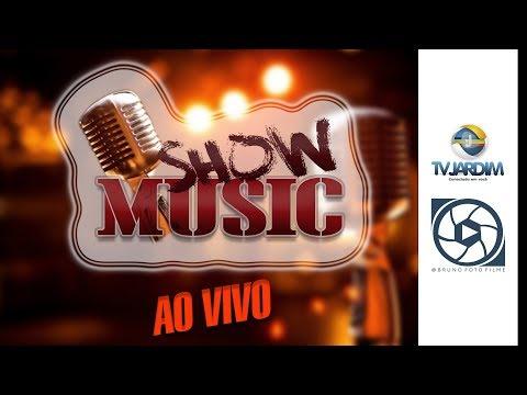 SHOW MUSIC  TERÇA MUSICAL  TVJARDIM 104,1