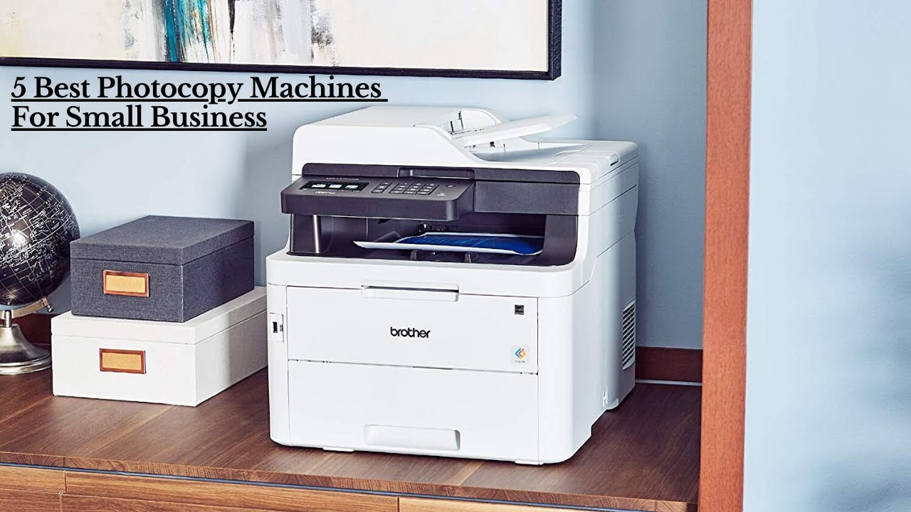 What Are The 5 Best Copiers For A Small Business