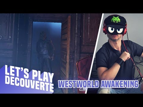 UN JOUR SANS FIN ? Westworld Awakening - Let's Play Découverte (Oculus Rift S)