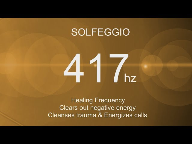 Solfeggio 417 Hz Healing Frequency 〜 Clears out negative energy, Cleanses trauma & Energizes cells