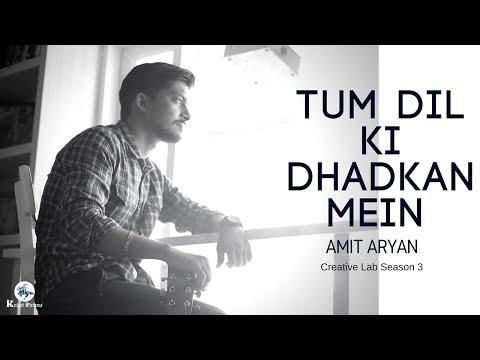 Tum Dil Ki Dhadkan Mein | Dhadkan | Amit Aryan | Creative Lab 3  | Knight Pictures