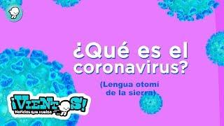 ¿Qué es el coronavirus? (Lengua Otomí de la Sierra)
