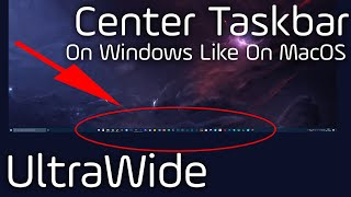 How To Center Taskbar On Windows   Tutorial    21:9 UltraWide