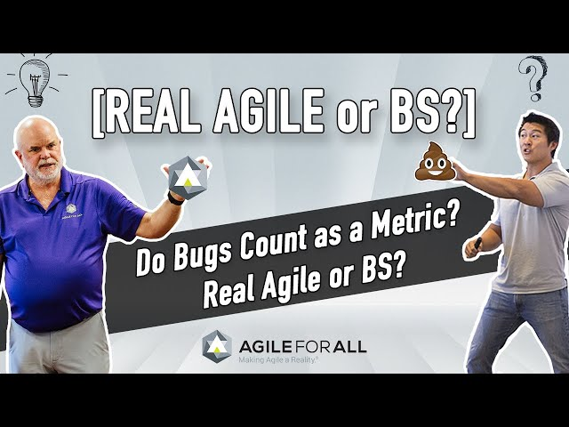 [Real Agile or BS?] Do Bugs Count as a Real Metric?