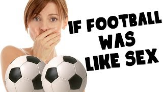 If Football Was Like Sex    CopyCatChannel