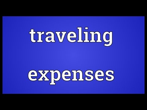 Traveling expenses Meaning