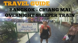 TRAVEL GUIDE: BANGKOK TO CHIANG MAI OVERNIGHT SLEEPER TRAIN