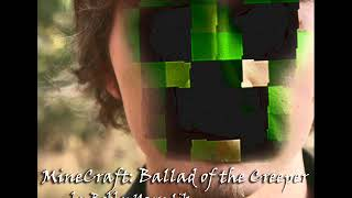 MineCraft: Ballad of the Creeper by Bobby Yarsulik