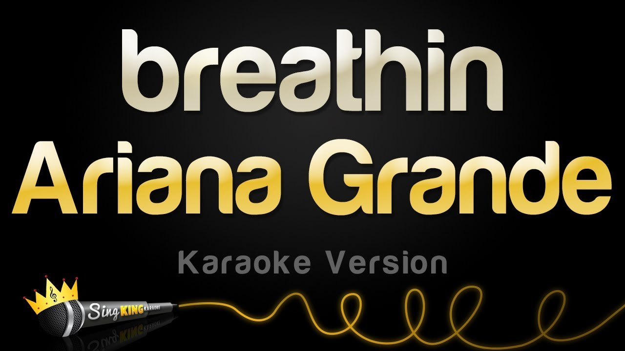 Download Ariana Grande - breathin (Karaoke Version)