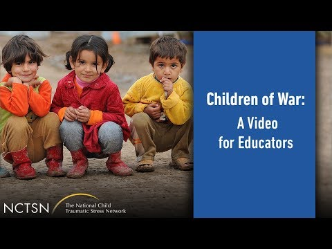Video On Impact Of Trauma On Learning >> Children Of War A Video For Educators The National Child