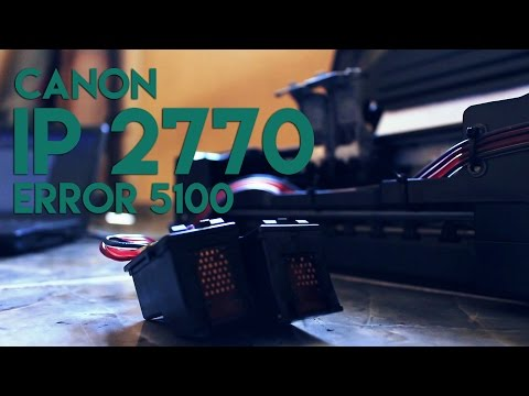 How To Fix Canon IP2770 Error 5100