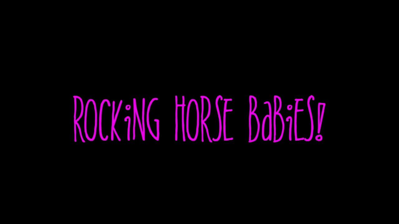 Rocking Horse Babies!