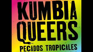 Kumbia queers-pecados tropicales (full album)