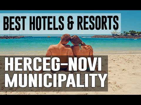 Best Hotels and Resorts in Herceg Novi Municipality, Montenegro