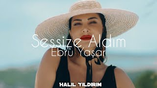 Ebru Yaşar - Sessize Aldım ( Halil Yıldırım Remix )