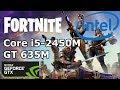 Intel Core i5-2450M \ GeForce GT 635M \ Fortnite \ low settings @720p