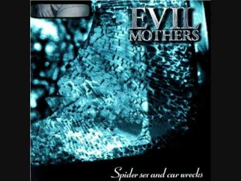 Evil Mothers spider sex and car wrecks