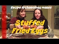 Stuffed Fried Eggs recipe from the 1700s - Recipe Archaeology