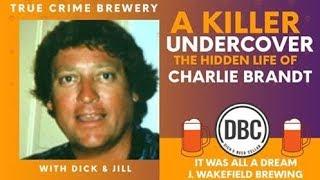 A Killer Undercover: The Hidden Life of Charlie Brandt