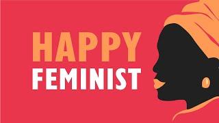 Make Feminist a Good Word