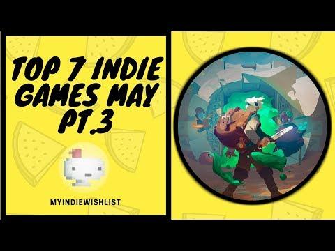 TOP 7 INDIE games - May 2018 (PART 3)   MyIndieWishlist  
