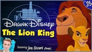 THE LION KING ft. Jon Cozart (Drunk Disney #35)