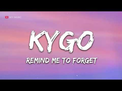 Kygo, Miguel - Remind Me to Forget (Lyrics) - 1 hour lyrics