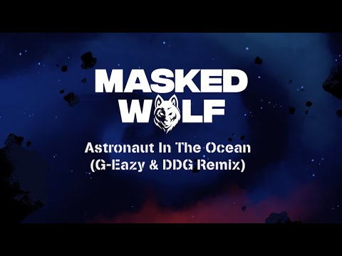 masked wolf astronaut in the ocean ������ remi��x