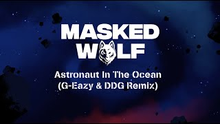 Masked Wolf - Astronaut In The Ocean (G-Eazy & DDG Remix) (Official Lyric Video)