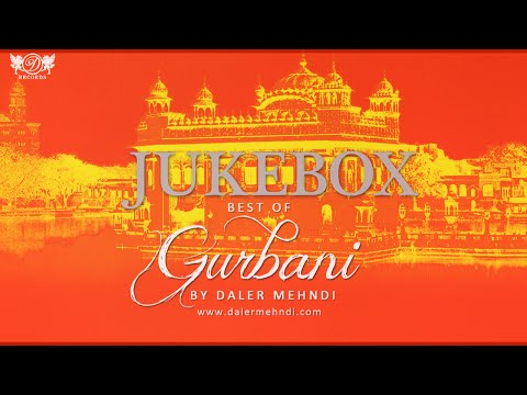 Best Of Gurbani | Daler Mehndi | Jukebox | Shabad Gurbani | DRecords