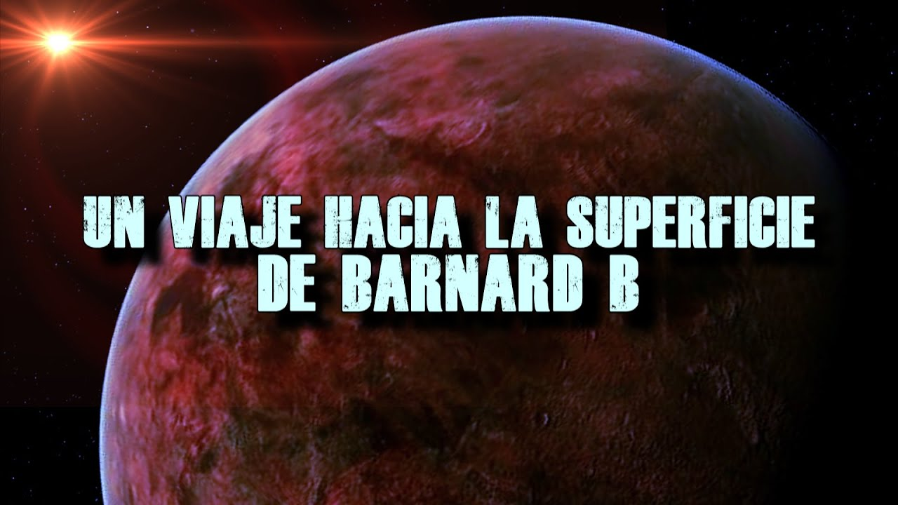 Un Viaje hacia la Supertierra de la Estrella de Barnard