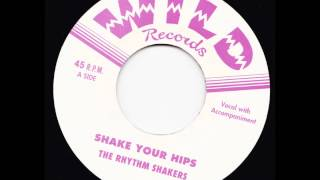 The Rhythm Shakers    Shake your Hips