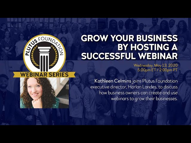Webinar: Grow Your Business By Hosting a Successful Webinar (Kathleen Celmins)