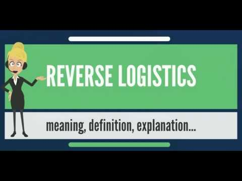 What is REVERSE LOGISTICS? What does REVERSE LOGISTICS mean? REVERSE LOGISTICS meaning