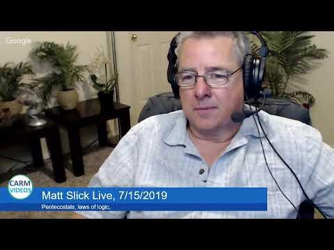 Matt Slick Live, 7/15/2019