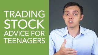 Stock Trading Advice for Teenagers