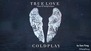 True Love (Piano & String Version) - Coldplay - by Sam Yung