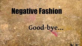 Negative Fashion - Good bye demo