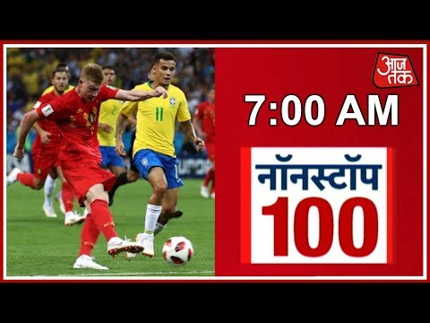 News 100 Nonstop | Belgium Beats Brazil 2-1 In FIFA World Cup, Will Play France In Semi-Finals
