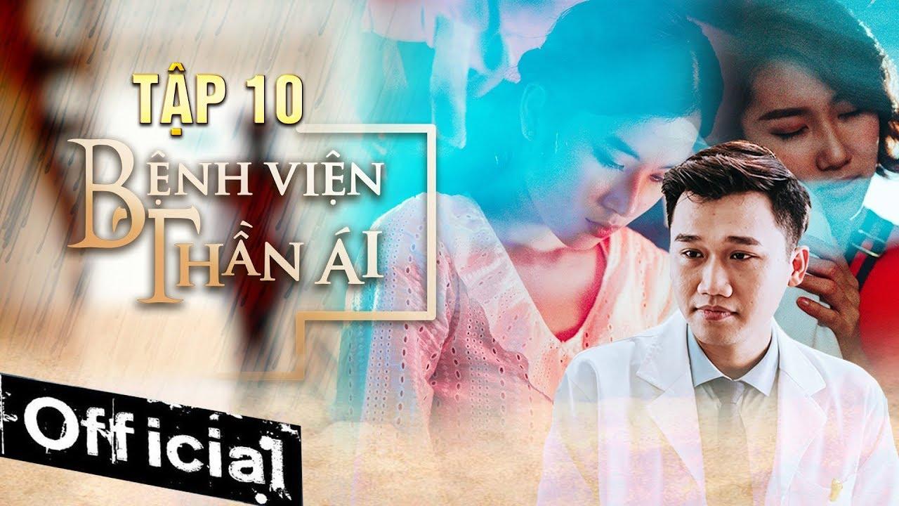 Phim Hay 2019 Bệnh Viện Thần Ái Tập 10   Thúy Ngân, Xuân Nghị, Quang Trung, Kim Nhã, Nam Anh
