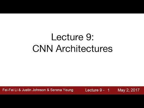 Lecture 9 | CNN Architectures