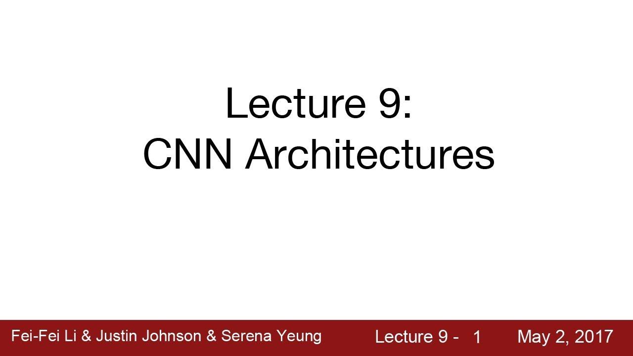 Lecture 9 | CNN Architectures