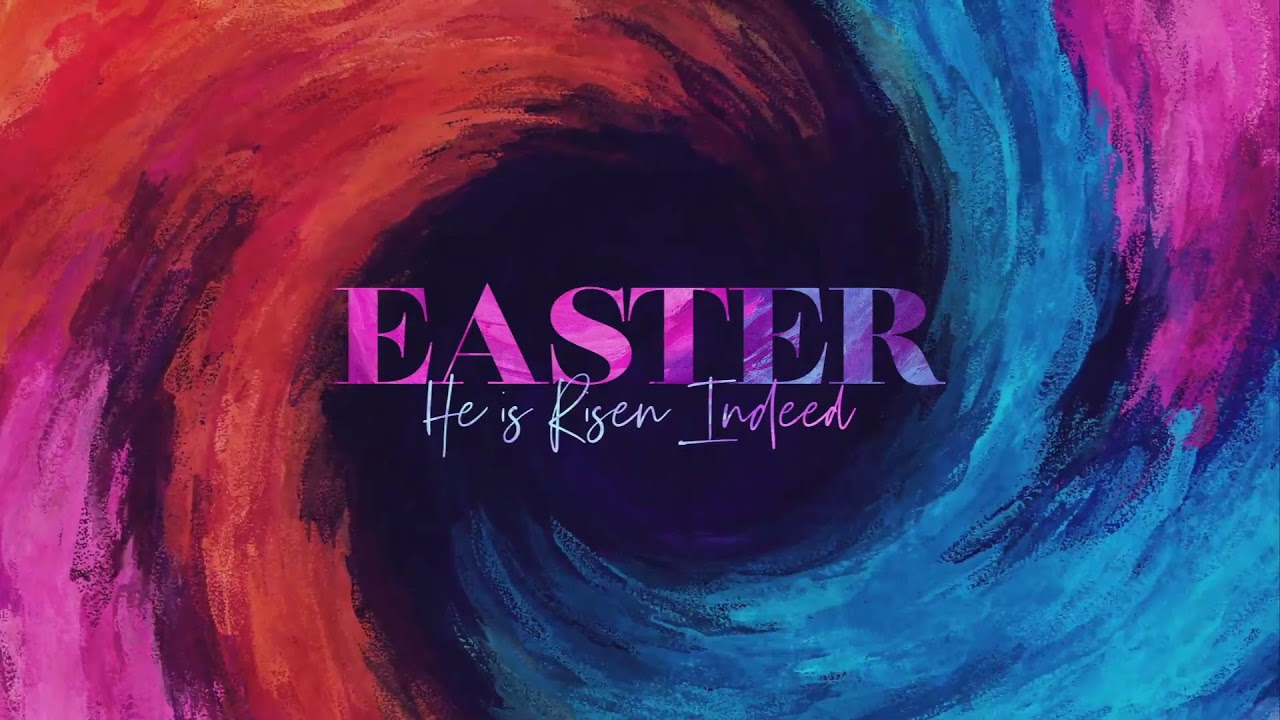 Happy Easter! Sunday Service: April 4, 2021